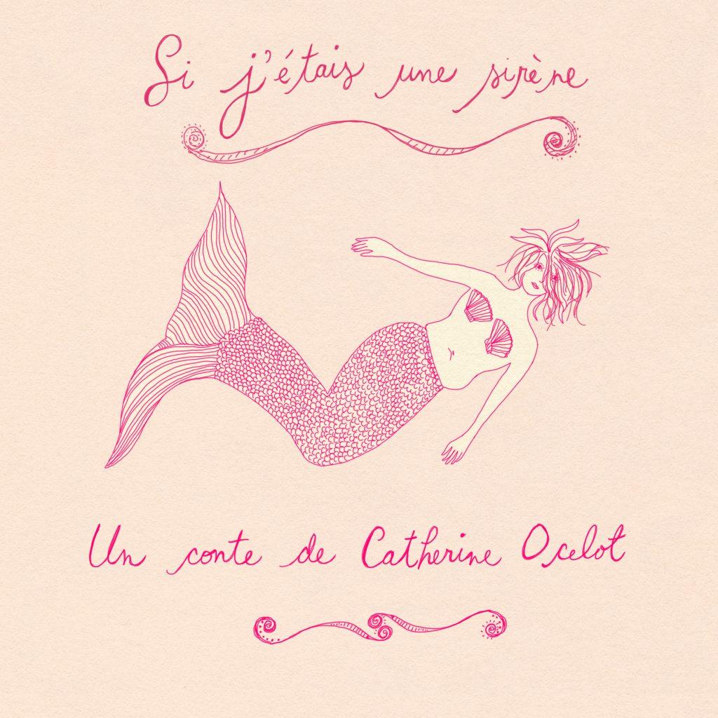 Si j'étais une sirène, Catherine Ocelot